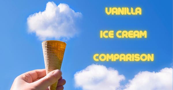 Vanilla Ice Cream Comparison